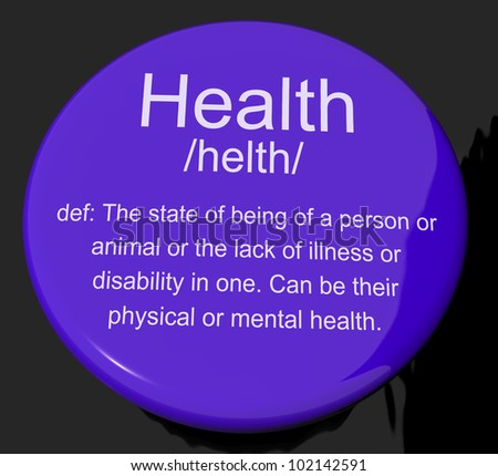 Health Definition Button Shows Wellbeing Fit Condition Or Healthy