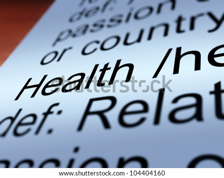 Health Definition Closeup Shows Wellbeing Fit Condition Or Healthy