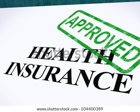 Health Insurance Approved Form Showing Successful Medical Application - stock photo