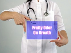 Healthcare concept about Fruity Odor On Breath with inscription on the page.