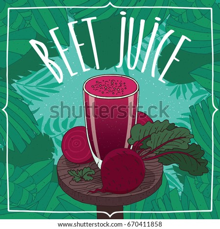 Healthy fresh beetroot fruit juice in glass on wooden table with root vegetables, whole and slices. Nature background. Realistic hand draw style. Lettering Beet Juice. Raster version of illustration