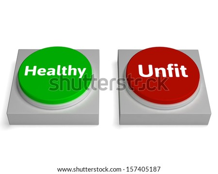 Healthy Unfit Buttons Showing Healthcare Or Disease