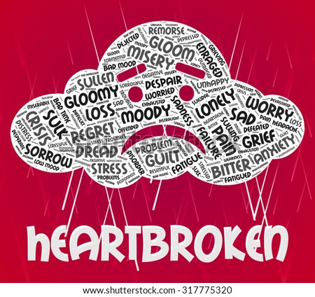 Heartbroken Word Representing Heavy Hearted And Downcast