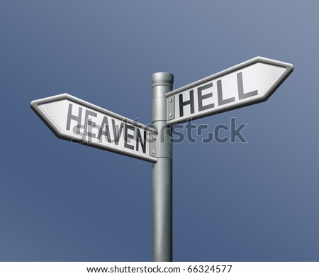 heaven hell roadsign way to heaven's door or tho the gate of hell good bad devil god evil last judgment day crossroads decisive choice