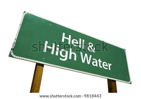 Hell & High Water road sign isolated on a white background.