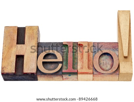 hello exclamation in isolated vintage wood letterpress printing blocks