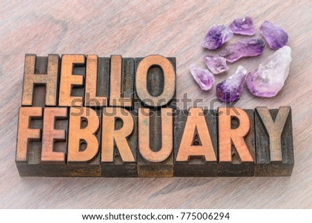 Hello February in vintage letterpress wood type with amethyst crystals