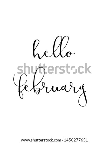 hello february print. typography poster. Typography poster in black and white. Motivation and inspiration quote. Black inspirational quote isolated on the white background.