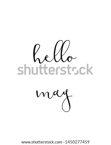 hello may print. typography poster. Typography poster in black and white. Motivation and inspiration quote. Black inspirational quote isolated on the white background.