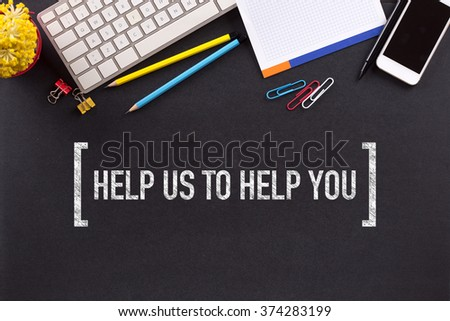 HELP US TO HELP YOU CONCEPT ON BLACKBOARD #374283199