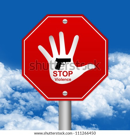 Hexagon Stop Violence Road Sign With Hand and Gun Inside in Blue Sky Background