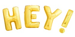 Hey alert or shout out concept made of inflatable balloons isolated on white background. Hey word