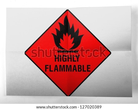 Highly flammable sign drawn on  painted on simple paper sheet