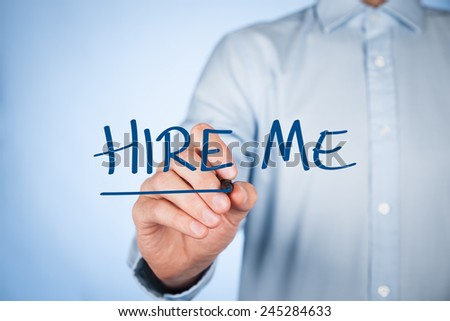 Hire me, give me a job, find a job, looking for a job concepts. Businessman write text hire me.