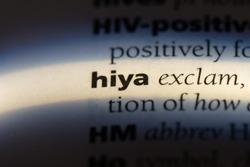 hiya word in a dictionary. hiya concept.