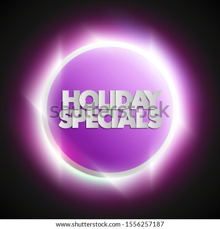 Holiday specials sale circle banner. Letter holiday specials sale round poster. Advertising design illustration. Shine holiday specials sale banner. Seasonal holidays discounts radiance promo offer
