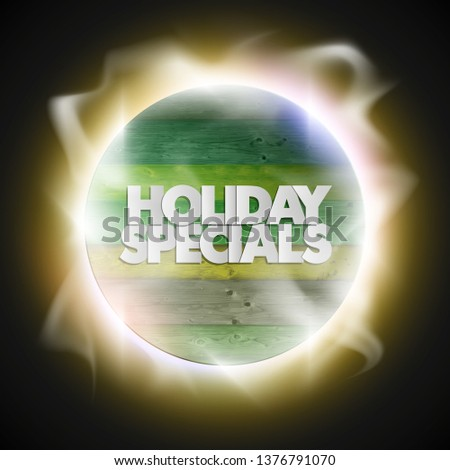 Holiday specials sale circle wooden banner. Letter holiday specials sale round poster. Advertising design illustration. Wood holiday specials sale banner. Seasonal holidays discounts wood promo offer