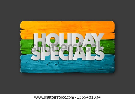 Holiday specials sale wooden banner. Letter holiday specials sale wood board poster. Advertising design illustration. Wooden board holiday specials sale banner. Seasonal holidays discounts promo offer