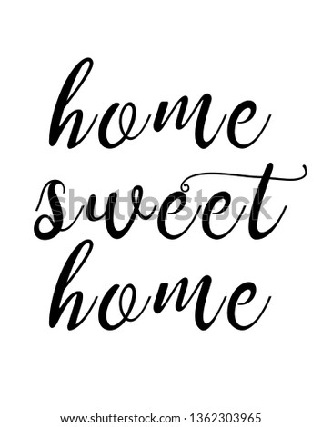 Home sweet home print. Home decoration, typography poster. Typography poster in black and white. Motivation and inspiration quote.