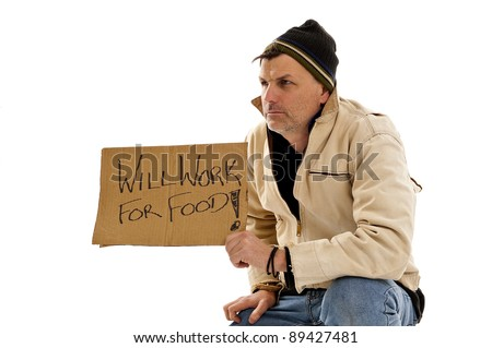 Homeless man holding a will work for food sign isolated on white