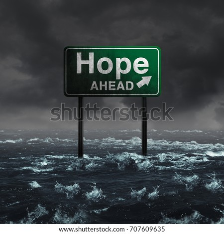 Hope ahead inspirational and motivational life concept as a highway sign drowning in deep flood waters after a hurricane storm as a message of spiritual faith with 3D illustration elements.