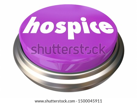 Hospice Care Button Instant Assistance Help Assistance 3d Illustration