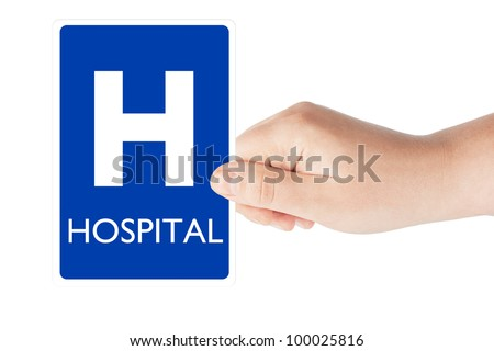 Hospital traffic sign in the hand on the white background