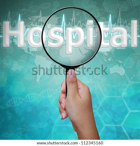Hospital , word in Magnifying glass , background medical