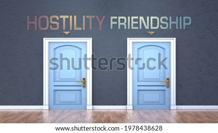 Hostility and friendship as a choice - pictured as words Hostility, friendship on doors to show that Hostility and friendship are opposite options while making decision, 3d illustration Photo stock ©