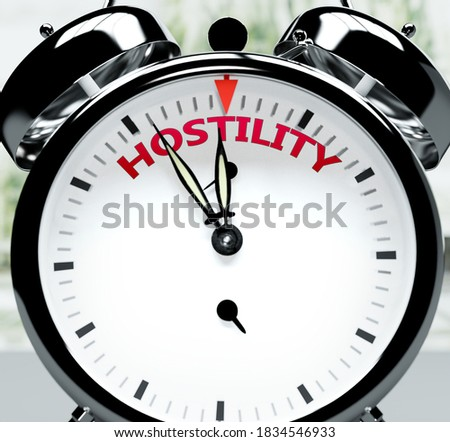 Hostility soon, almost there, in short time - a clock symbolizes a reminder that Hostility is near, will happen and finish quickly in a little while, 3d illustration Photo stock ©