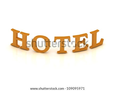 HOTEL sign with orange letters on isolated white background