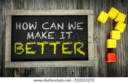 How Can We Make It Better? written on chalkboard #332023259