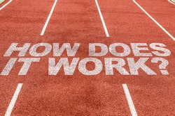 How Does It Work? written on running track