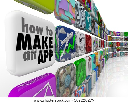 How to Make an App message on a white application tile in a wall of downloadable software icons, promising advice and instructions on programming or developing apps for phones and mobile devices - stock photo