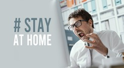 Humorous Coronavirus stay at home social media awareness campaign: stressed man working from home and shouting at the computer