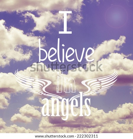 I Believe in Angels Quote
