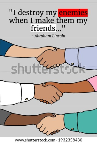 I destroy my enemies when i make them my friends quote by abraham lincoln over hand shakes. famous quotes, motivation, support and inspiration concept digitally generated image. Stock photo ©