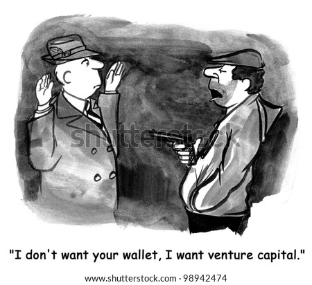 I don't want your wallet, I want venture capital