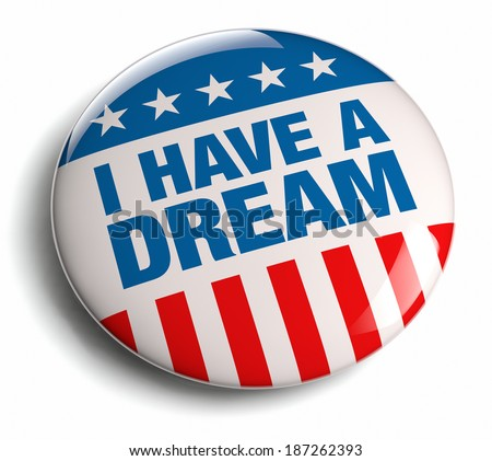 I have a dream quote badge.