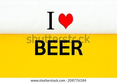 i love beer texture yellow alcohol beverage with foam