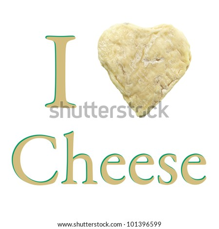 I Love Cheese wallpaper with a goat heart shaped isolated on white background