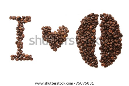i love coffee beans on white background