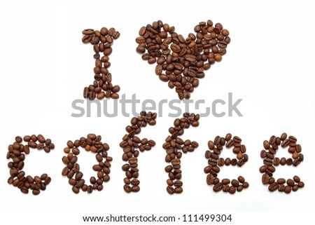 I love coffee isolated on white background