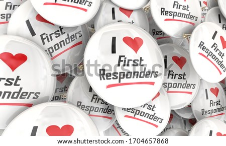 I Love First Responders Buttons Pins Emergency Workers Police Fire Paramedics 3d Illustration Stock photo ©