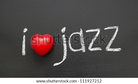 I love Jazz phrase handwritten on the school blackboard