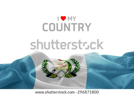 I Love My Country Guatemala flag #296871800