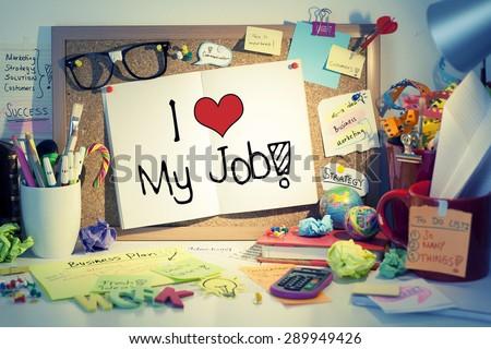 I Love My Job Note on Bulletin Board in Office