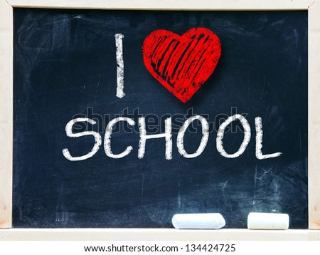 I love school written on a chalkboard.