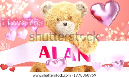 I love you Alan - cute and sweet teddy bear on a wedding, Valentine's or just to say I love you pink celebration card, joyful, happy party style with glitter and red and pink hearts, 3d illustration Stok fotoğraf ©