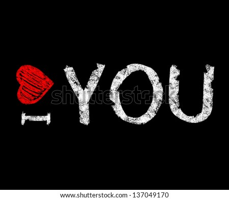 I love you. Text and heart on a black background